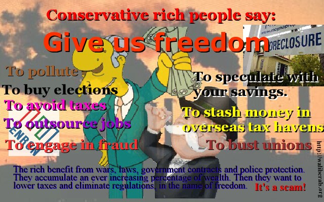 Rich conservatives, like criminals, love freedom and liberty