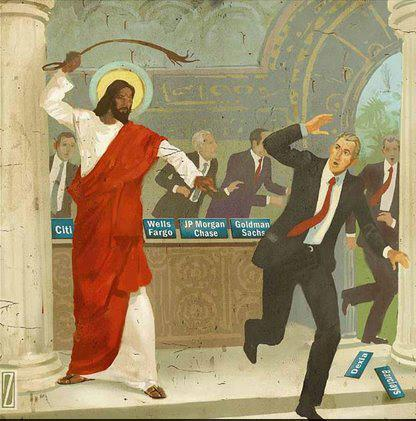 Jesus kicks out the bankers