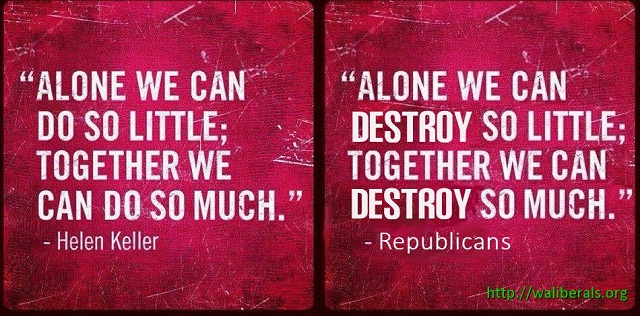 Republicans: Alone we can destroy so little, together we can destroy so much