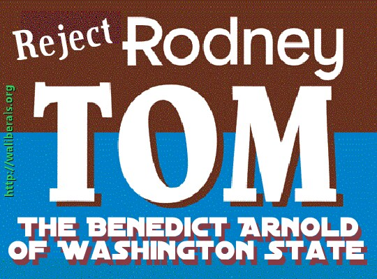 Reject Rodney Tom: the Benedict Arnold of Washington State