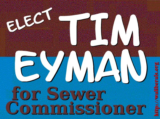 Tim Eyman for Sewer Commissioner