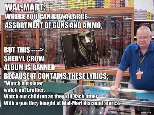 Walmart sells guns but not music  by Sheryl Crow with lyrics about guns