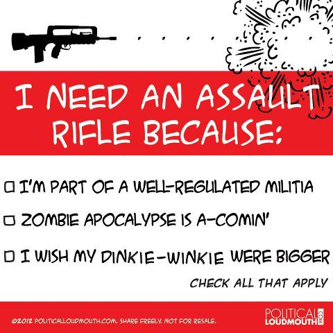 Why do you need an assault rifle?