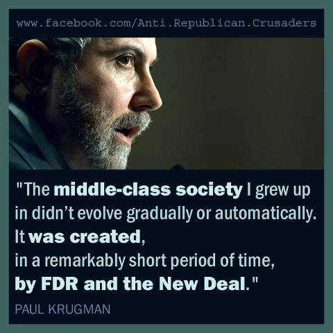 FDR and the New Deal produced the middle class -- Paul Krugman