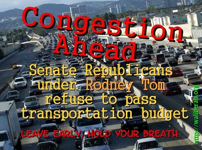 Congestion Ahead: Senate Republicans under Rodney Tom refuse to pass transportation budget. Leave early, hold your breath