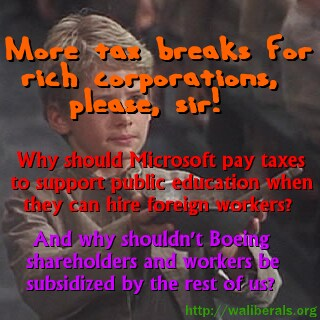 More tax breaks for rich corporations, please, sir!